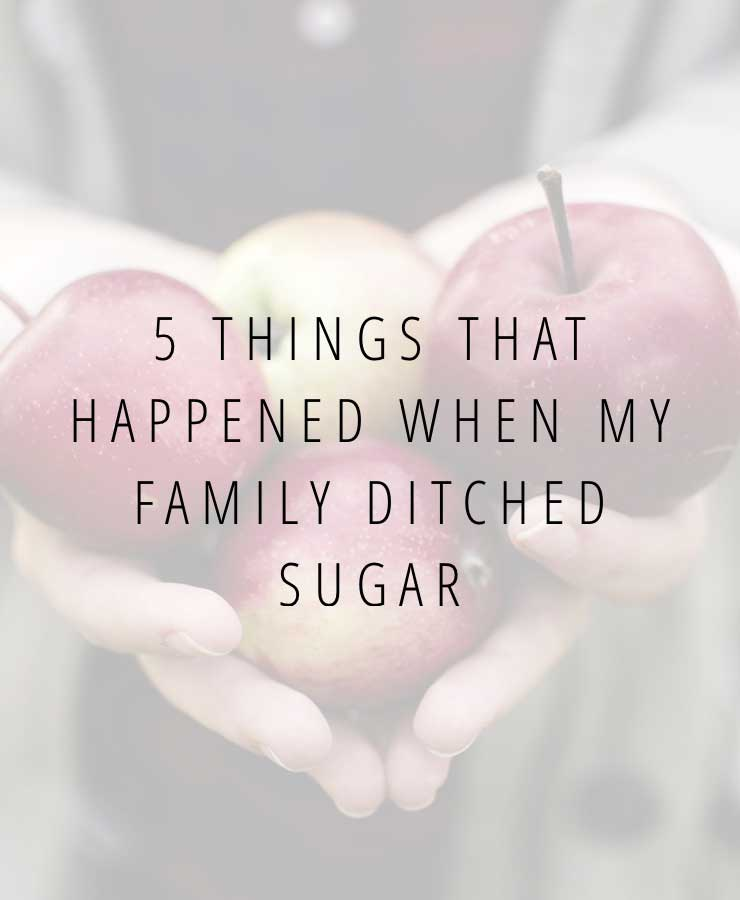 5 things that happened when my family ditched sugar