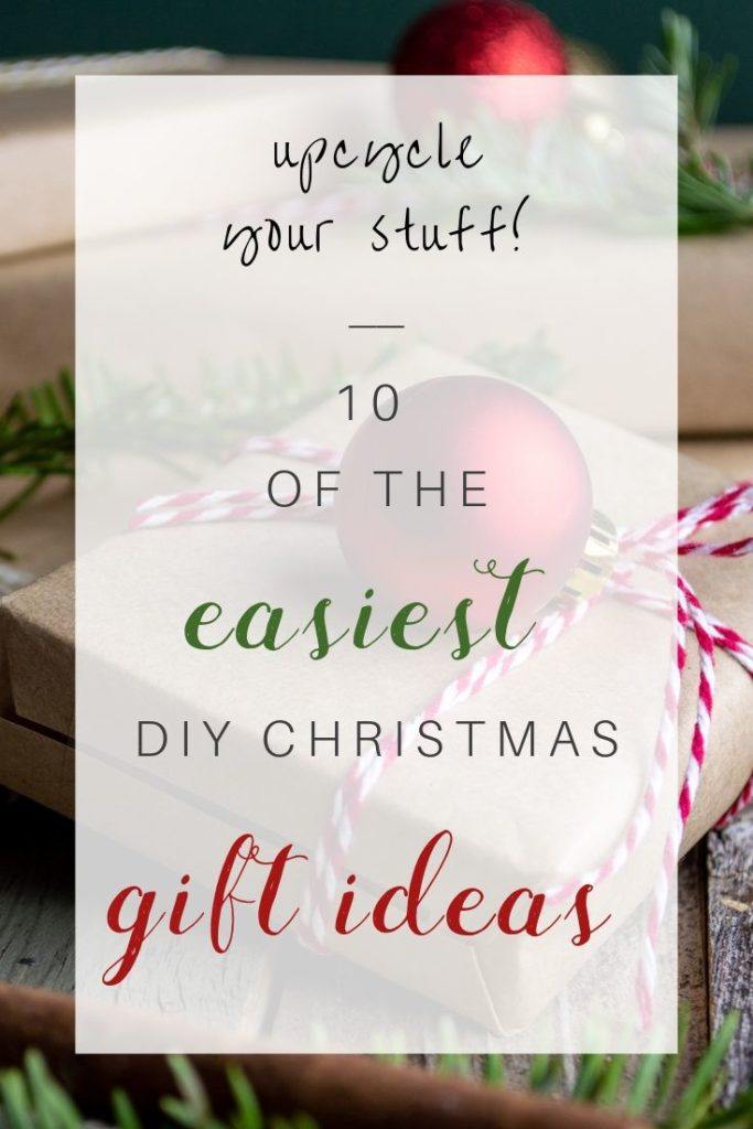 Upcycle Your Stuff 10 Easiest Diy Christmas Gifts Here Mama