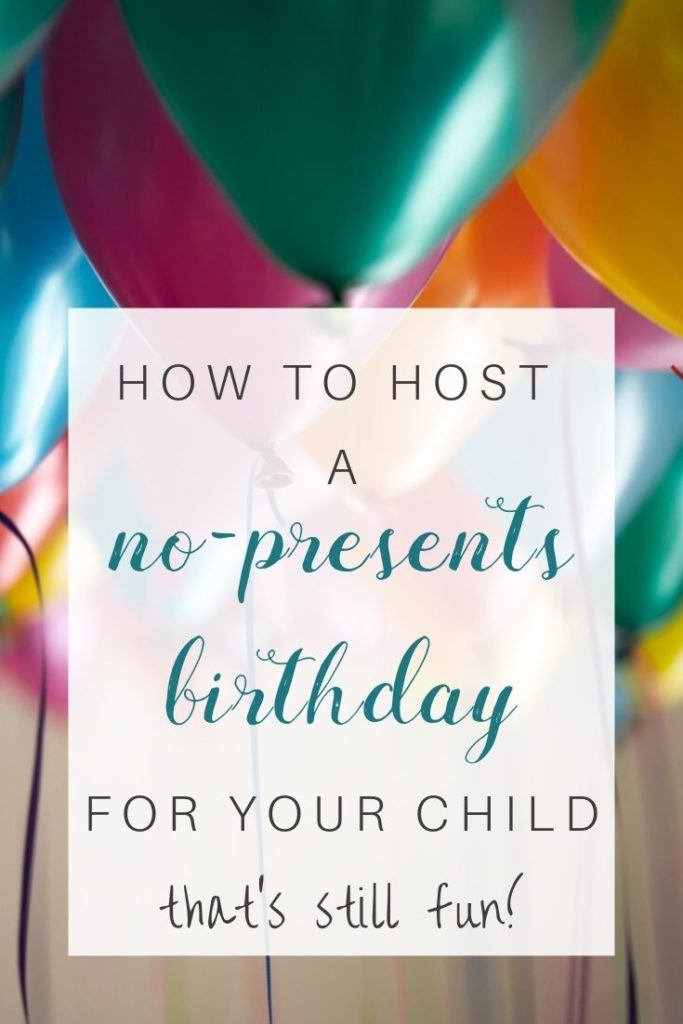 How To Host A No Gifts Birthday Party For Your Child Mama